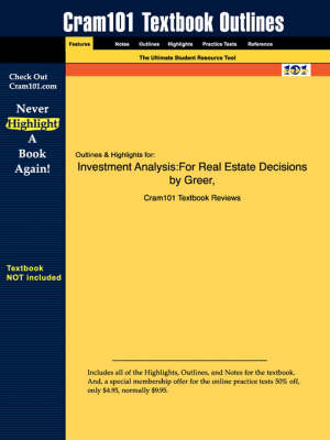 Studyguide for Investment Analysis: For Real Estate Decisions by Kolbe, Greer &, ISBN 9780793136605 - Cram101 Textbook Outlines (Paperback)