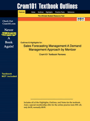Studyguide for Sales Forecasting Management: A Demand Management Approach by Mentzer, ISBN 9781412905718 - Cram101 Textbook Outlines (Paperback)