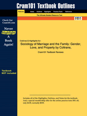 Studyguide for Sociology of Marriage and the Family: Gender, Love, and Property by Coltrane, Scott L., ISBN 9780534579609 - Cram101 Textbook Outlines (Paperback)