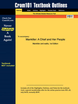 Studyguide for Mankiller: A Chief and Her People by Wallis, Mankiller &, ISBN 9780312206628 - Cram101 Textbook Outlines (Paperback)