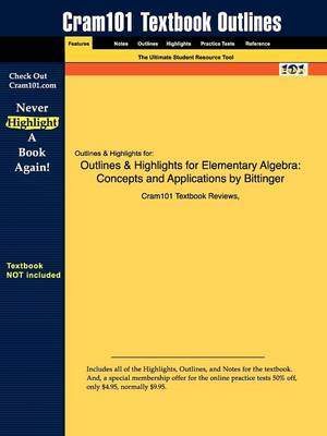 Outlines & Highlights for Elementary Algebra: Concepts and Applications by Bittinger (Paperback)