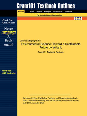 Studyguide for Environmental Science: Toward a Sustainable Future by Wright, ISBN 9780131442009 (Paperback)