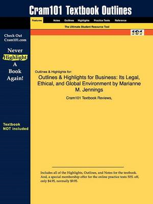 Outlines & Highlights for Business: Its Legal, Ethical, and Global Environment by Marianne M. Jennings (Paperback)