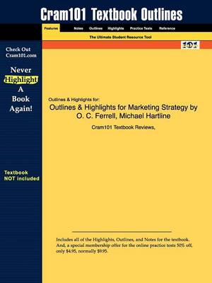 Outlines & Highlights for Marketing Strategy by O. C. Ferrell, Michael Hartline (Paperback)