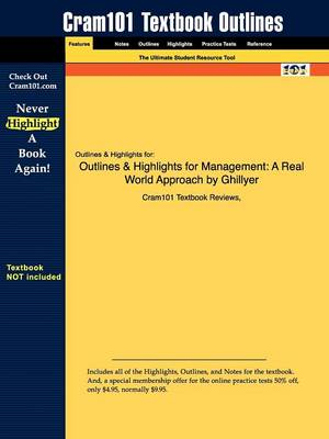 Outlines & Highlights for Management: A Real World Approach by Ghillyer (Paperback)