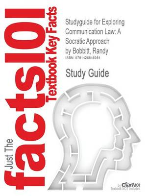 Studyguide for Exploring Communication Law: A Socratic Approach by Bobbitt, Randy, ISBN 9780205462315 (Paperback)