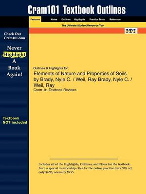Outlines & Highlights for Elements of Nature and Properties of Soils by Nyle C. Brady, Ray Weil (Paperback)