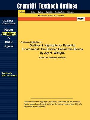Outlines & Highlights for Essential Environment: The Science Behind the Stories by Jay H. Withgott (Paperback)
