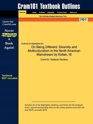 Studyguide for on Being Different: Diversity and Multiculturalism in the North American Mainstream by Kozaitis, Kottak &, ISBN 9780073530895 (Paperback)