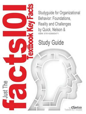 Studyguide for Organizational Behavior: Foundations, Reality and Challenges by Quick, Nelson &, ISBN 9780324224702 (Paperback)