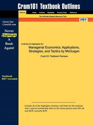 Studyguide for Managerial Economics: Applications, Strategies, and Tactics by McGuigan, ISBN 9780324421606 (Paperback)