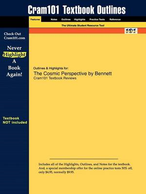 Outlines & Highlights for the Cosmic Perspective by Bennett et al. (Paperback)