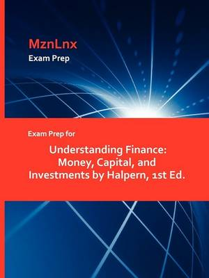 Exam Prep for Understanding Finance: Money, Capital, and Investments by Halpern, 1st Ed. (Paperback)