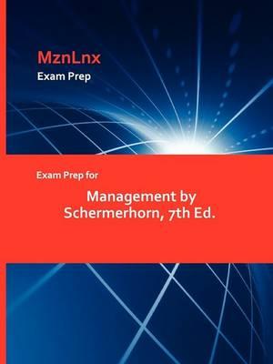 Exam Prep for Management by Schermerhorn, 7th Ed. (Paperback)
