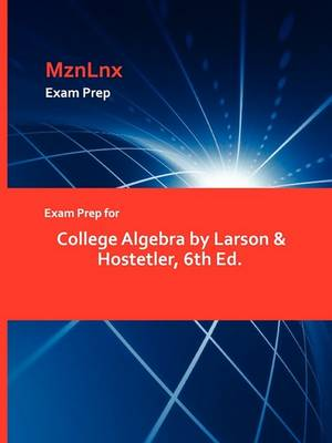 Exam Prep for College Algebra by Larson & Hostetler, 6th Ed. (Paperback)