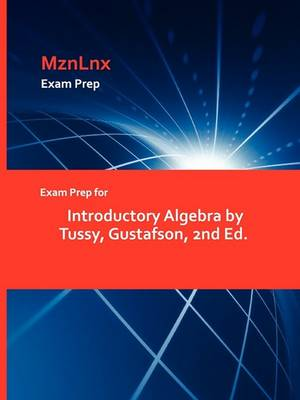 Exam Prep for Introductory Algebra by Tussy, Gustafson, 2nd Ed. (Paperback)
