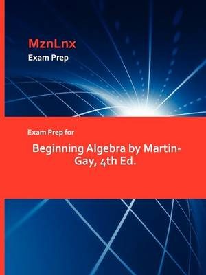 Exam Prep for Beginning Algebra by Martin-Gay, 4th Ed. (Paperback)