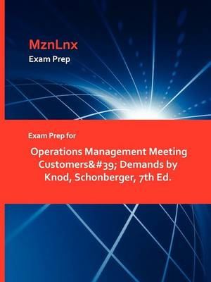 Exam Prep for Operations Management Meeting Customers' Demands by Knod, Schonberger, 7th Ed. (Paperback)