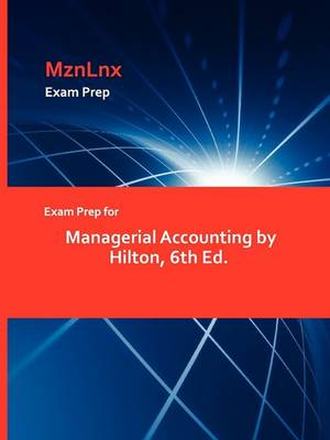 Exam Prep for Managerial Accounting by Hilton, 6th Ed. (Paperback)