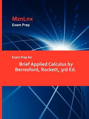 Exam Prep for Brief Applied Calculus by Berresford, Rockett, 3rd Ed. (Paperback)
