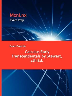 Exam Prep for Calculus Early Transcendentals by Stewart, 4th Ed. (Paperback)