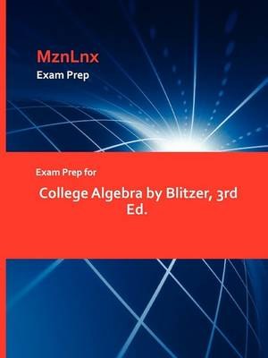 Exam Prep for College Algebra by Blitzer, 3rd Ed. (Paperback)