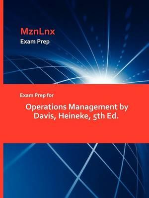 Exam Prep for Operations Management by Davis, Heineke, 5th Ed. (Paperback)