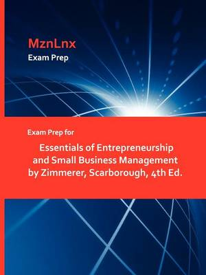 Exam Prep for Essentials of Entrepreneurship and Small Business Management by Zimmerer, Scarborough, 4th Ed. (Paperback)