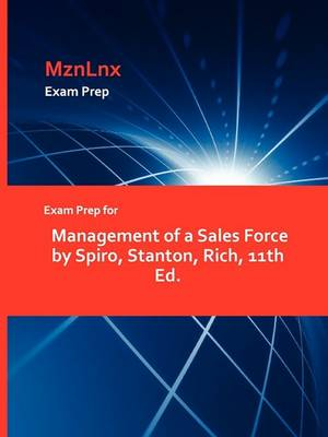 Exam Prep for Management of a Sales Force by Spiro, Stanton, Rich, 11th Ed. (Paperback)