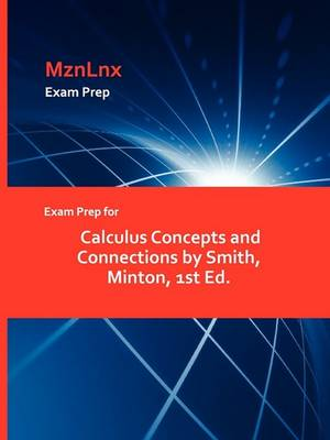 Exam Prep for Calculus Concepts and Connections by Smith, Minton, 1st Ed. (Paperback)