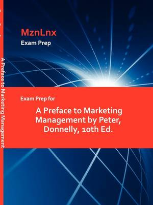 Exam Prep for a Preface to Marketing Management by Peter, Donnelly, 10th Ed. (Paperback)