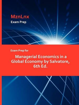 Exam Prep for Managerial Economics in a Global Economy by Salvatore, 6th Ed. (Paperback)
