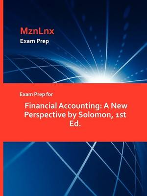 Exam Prep for Financial Accounting: A New Perspective by Solomon, 1st Ed. (Paperback)
