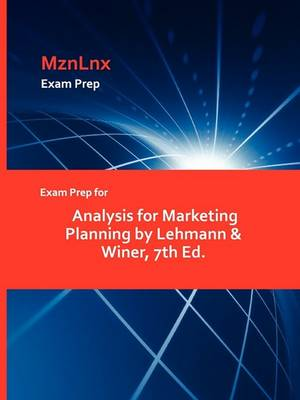 Exam Prep for Analysis for Marketing Planning by Lehmann & Winer, 7th Ed. (Paperback)