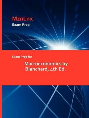 Exam Prep for Macroeconomics by Blanchard, 4th Ed. (Paperback)