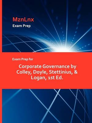 Exam Prep for Corporate Governance by Colley, Doyle, Stettinius, & Logan, 1st Ed. (Paperback)