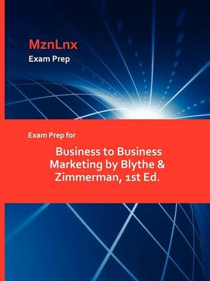 Exam Prep for Business to Business Marketing by Blythe & Zimmerman, 1st Ed. (Paperback)