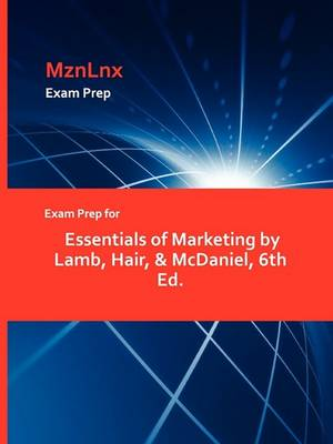Exam Prep for Essentials of Marketing by Lamb, Hair, & McDaniel, 6th Ed. (Paperback)