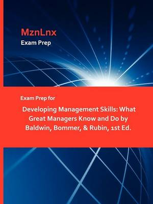 Exam Prep for Developing Management Skills: What Great Managers Know and Do by Baldwin, Bommer, & Rubin, 1st Ed. (Paperback)