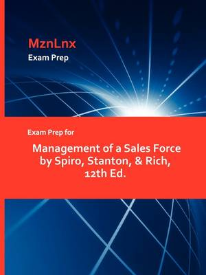 Exam Prep for Management of a Sales Force by Spiro, Stanton, & Rich, 12th Ed. (Paperback)