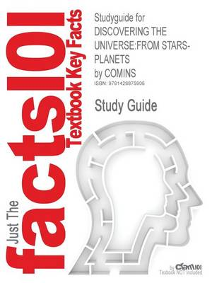 Studyguide for Discovering the Universe: From Stars-Planets by Comins, ISBN 9781429230421 (Paperback)