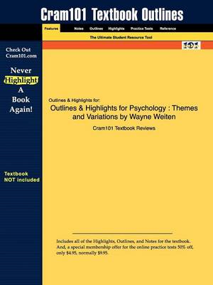 Studyguide for Psychology: Themes and Variations by Weiten, Wayne, ISBN 9780495097037 (Paperback)