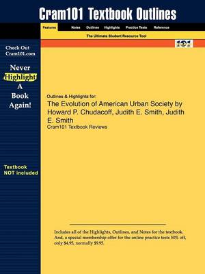 Outlines & Highlights for the Evolution of American Urban Society by Howard P. Chudacoff, Judith E. Smith (Paperback)
