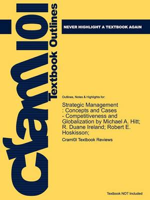 Studyguide for Strategic Management: Concepts and Cases - Competitiveness and Globalization by Hoskisson;, ISBN 9781439042304 (Paperback)