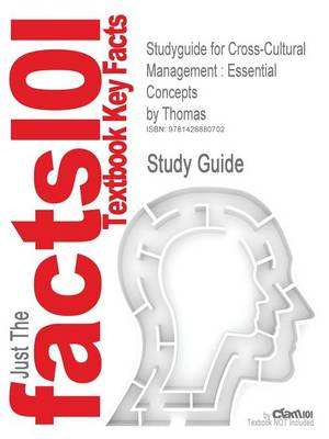 Studyguide for Cross-Cultural Management: Essential Concepts by Thomas, ISBN 9781412939560 (Paperback)