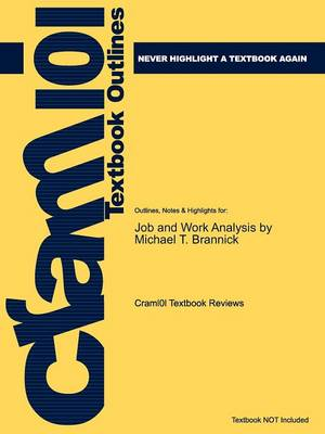 Studyguide for Job and Work Analysis: Methods, Research, and Applications for Human Resource Management by Brannick, Michael T., ISBN 9781412937467 (Paperback)