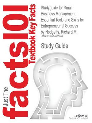 Studyguide for Small Business Management: Essential Tools and Skills for Entrepreneurial Success by Hodgetts, Richard M., ISBN 9780470111260 (Paperback)