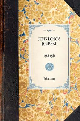 John Long's Journal: 1768-1782 - Travel in America (Hardback)