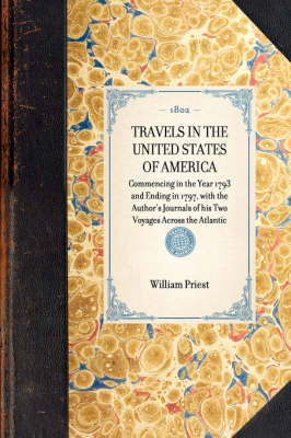 Travels in the United States of America: Commencing in the Year 1793 and Ending in 1797, with the Author's Journals of His Two Voyages Across the Atlantic - Travel in America (Paperback)