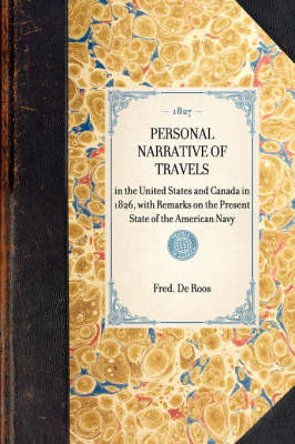Personal Narrative of Travels: In the United States and Canada in 1826, with Remarks on the Present State of the American Navy - Travel in America (Hardback)